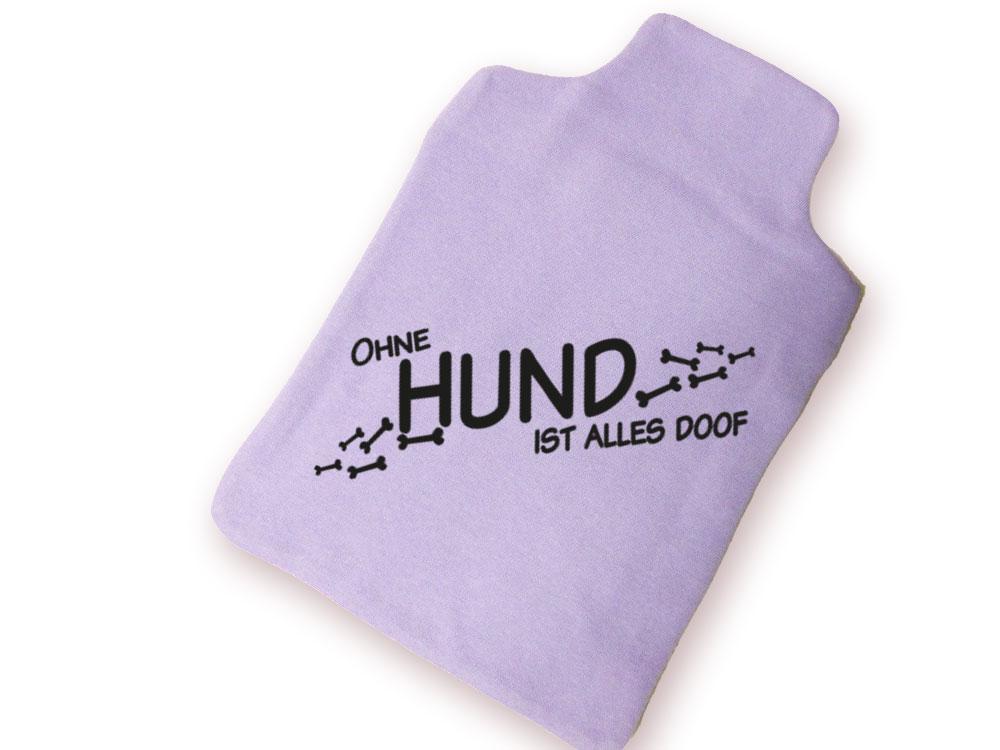 hunde w rmflasche bezug ohne hund ist alles doof tierisch tolle geschenke. Black Bedroom Furniture Sets. Home Design Ideas