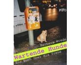 Buch: Wartende Hunde - Ein Buch über die Treue