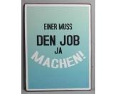 Retro-SchilderBlechschild-Türschild: Einer muß den Job ja machen!