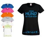 Für MenschenNostalgische GeschenkartikelT-Shirt Damen: Ohne Hund ist alles doof 3.0