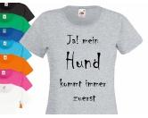 Für TiereSpielzeuge für HundeHundespruch T-Shirt: Mein Hund kommt immer zuerst