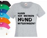 Fan-Shirts für HundefreundeHundespruch T-Shirt: Kann ich meinen Hund mitbringen?