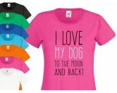 Magnet SchmuckEnergy and Life MagnetschmuckDamen T-Shirt: I Love my dog to the moon - Einzelstück -